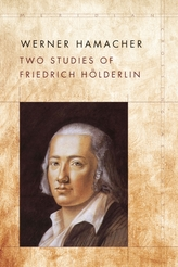 Two Studies of Friedrich Hoelderlin