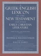 A Greek-English Lexicon of the New Testament & Other Early Christian Literature
