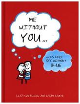 Me Without You . . .