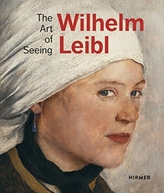 Wilhelm Leibl: The Art of Seeing