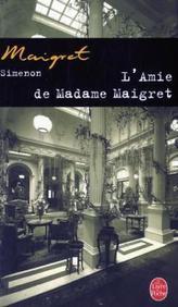 L' amie de Madame Maigret. Madame Maigrets Freundin, französische Ausgabe
