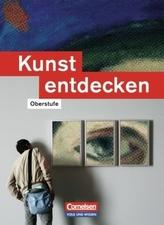 Kunst entdecken, Oberstufe, Östliche Bundesländer und Berlin