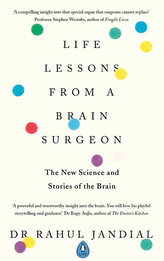 Life Lessons from a Brain Surgeon : The New Science and Stories of the Brain