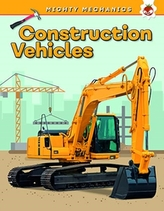 Construction Vehicles - Mighty Mechanics
