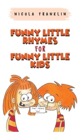 Funny Little Rhymes for Funny Little Kids