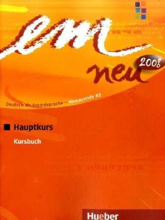 EM Neu 2008, Hauptkurs : Deutsch als Fremdsprache - Niveaustufe B2. Kursbuch - Náhled učebnice