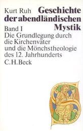 Die Grundlegung durch die Kirchenväter und die Mönchstheologie des 12. Jahrhunderts