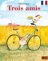 Trois amis. Freunde, französische Ausgabe