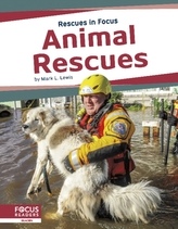 Rescues in Focus: Animal Rescues