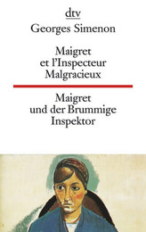 Maigret et l' Inspecteur Malgracieux. Maigret und der Brummige Inspektor