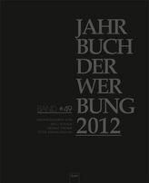 Jahrbuch der Werbung 2012. Bd.49