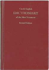 Greek-English Dictionary of the New Testament, Revised Edition 2010. A Concise Greek-English Dictionary on the New Testament, Re