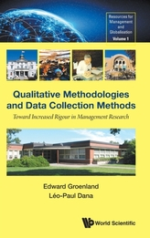 Qualitative Methodologies And Data Collection Methods: Toward Increased Rigour In Management Research