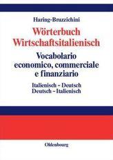 Wörterbuch Wirtschaftsitalienisch, Italienisch-Deutsch/Deutsch-Italienisch. Vocabulario economico, commerciale e finanziario, it