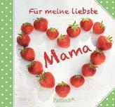 Für meine liebste Mama
