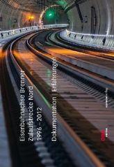 Eisenbahnachse Brenner. Zulaufstrecke Nord 1996-2012