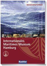 Museumsführer Internationales Marine Museum Hamburg