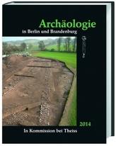 Archäologie in Berlin und Brandenburg 2014