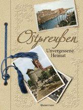 Ostpreußen, Unvergessene Heimat