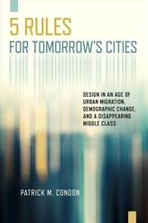 Five Rules for Tomorrow\'s Cities