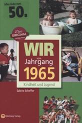 Wir vom Jahrgang 1965 - Kindheit und Jugend