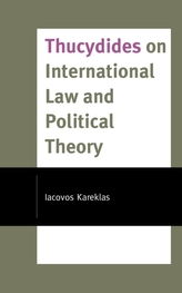 Thucydides on International Law and Political Theory