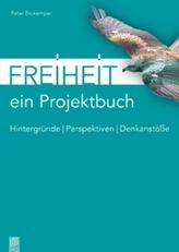 Freiheit - ein Projektbuch