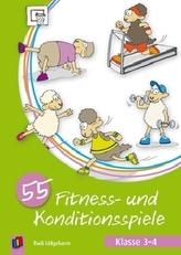 55 Fitness- und Konditionsspiele - Klasse 3/4