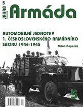 Armáda 5 - Automobilní jednotky 1. československého armádního sboru 1944-1945