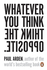Whatever You Think Think the Opposite. Egal, was Du denkst, denk das Gegenteil, englische Ausgabe