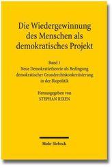 Die Wiedergewinnung des Menschen als demokratisches Projekt. Bd.1