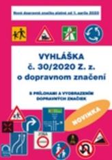 Vyhláška č. 30/2020 Z.z. o dopravnom značení