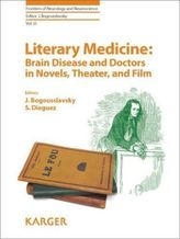 Literary Medicine: Brain Disease and Doctors in Novels, Theater, and Film