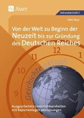 Von der Welt zu Beginn der Neuzeit bis zur Gründung des Deutschen Reiches
