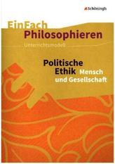 Politische Ethik - Mensch und Gesellschaft