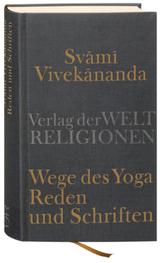 Wege des Yoga. Reden und Schriften