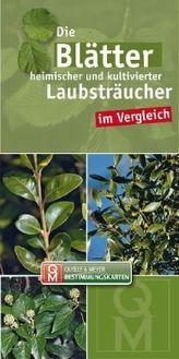 Die Blätter heimischer und kultivierter Laubsträucher im Vergleich, Leporello