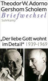 'Der liebe Gott wohnt im Detail' Briefwechsel 1939-1969