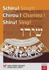 Schiru! Singt!. Chirou! Chantez!. Shiru! Sing!