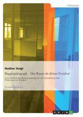 Reggiopädagogik - Der Raum als dritter Erzieher