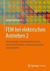 Anwendungen: Gleichstrommaschinen, Asynchronmaschinen, Synchronmaschinen, Linearmotoren