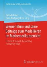 Werner Blum und seine Beiträge zum Modellieren im Mathematikunterricht