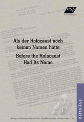 Als der Holocaust noch keinen Namen hatte / Before the Holocaust Had Its Name