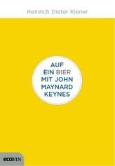 Auf ein Bier mit John Maynard Keynes
