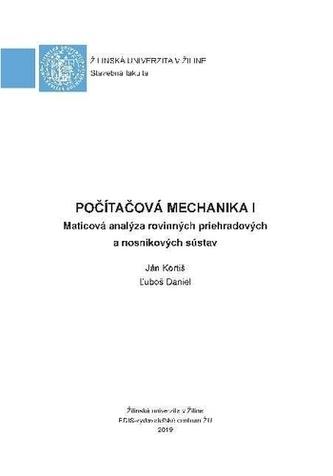Počítačová mechanika I Maticová analýza rovinných priehradových a nosníkových sústav