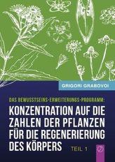 Konzentration auf die Zahlen der Pflanzen für die Regenerierung des Körpers. Tl.1