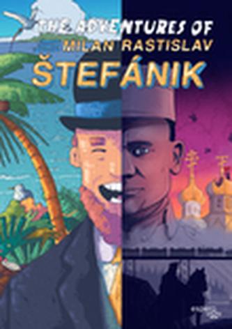 The adventures of Milan Rastislav Štefánik