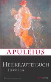 Apuleius Heilkräuterbuch / Apulei Herbarius