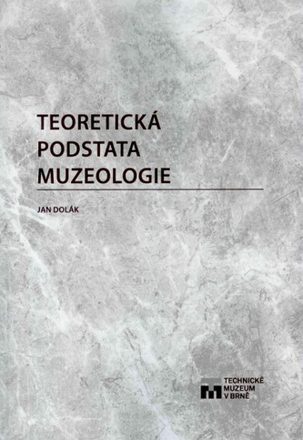 Teoretická podstata muzeologie