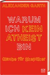 Warum ich kein Atheist bin